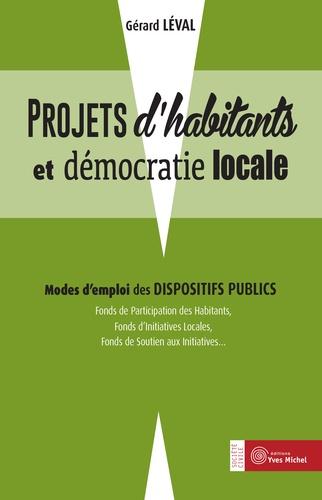 Gérard Léval - Projet d'habitants et démocratie locale - Mode d'emploi des dispositifs publics.