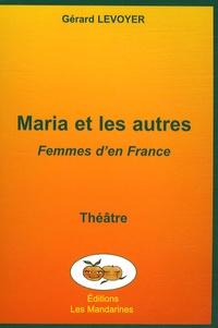 Gérard Levoyer - Maria et les autres - Femmes d'en France.