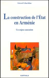 La construction de lEtat en Arménie. Un enjeu caucasien.pdf