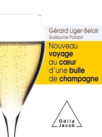 Nouveau voyage au coeur d'une bulle de champagne - Gérard Liger-Belair |