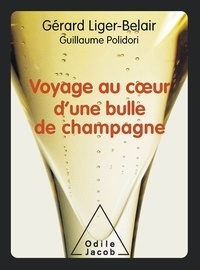Gérard Liger-Belair - Voyage au coeur d'une bulle de champagne.