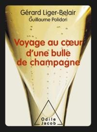 Gérard Liger-Belair et Guillaume Polidori - Voyage au cour d'une bulle de champagne.