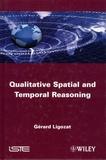 Gérard Ligozat - Qualitative Spatial and Temporal Reasoning.