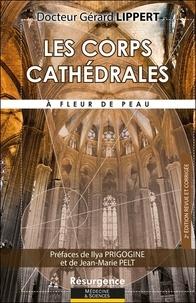 Gérard Lippert - Les corps cathédrales, à fleur de peau.