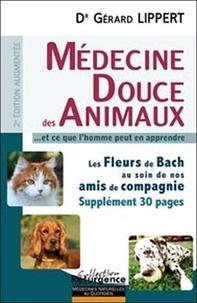 Gérard Lippert - Médecine douce des animaux - Et ce que l'homme peut en apprendre.