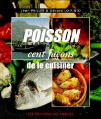 Gérard Lo-Pinto et Jean Pailler - Poisson. - Cent façons de le cuisiner.