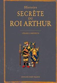 Gratuit pour télécharger des ebooks pdf Histoire secrète du roi Arthur in French 9782737383236 par Gérard Lomenec'h