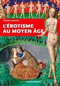 Gérard Lomenec'h - L'érotisme au Moyen Age.