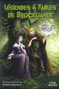 Gérard Lomenec'h - Légendes et fables de Brocéliande.