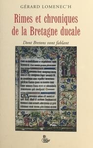 Gérard Lomenec'h - Rimes et chroniques de la Bretagne ducale.