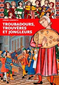 Télécharger l'ebook en ligne google Troubadours, trouvères et jongleurs par Gérard Lomenec'h in French