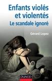 Gérard Lopez - Enfants violés et violentés : le scandale ignoré.