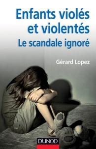 Gérard Lopez - Enfants violés et violentés - Le scandale ignoré.