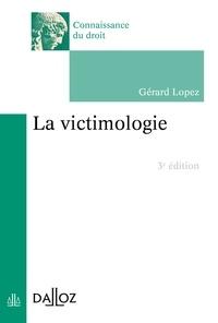 Gérard Lopez - La victimologie - 3e éd..