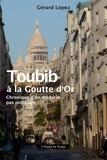 Gérard Lopez - Toubib à la Goutte d'or - Chronique d'un médecin pas ordinaire.