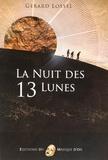 Gérard Lossel - La nuit des 13 lunes.