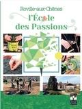 Gérard louis éditeur - Roville-aux-Chênes - L'école des passions.
