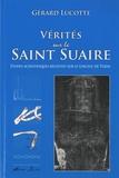 Gérard Lucotte - Vérités sur le Saint Suaire - Etudes scientifiques récentes sur le Linceul de Turin.