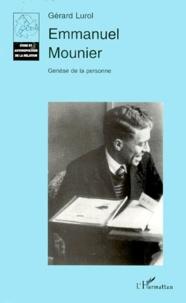 Gérard Lurol - Emmanuel Mounier. - Tome1, Genèse de la personne.