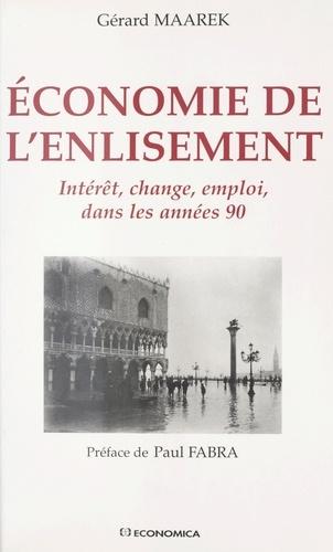 ECONOMIE DE L'ENLISEMENT. Intérêt, change, emploi, dans les années 90