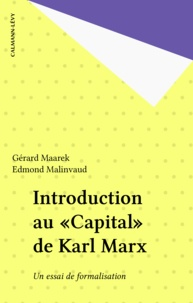 Gérard Maarek et Edmond Malinvaud - Introduction au «Capital» de Karl Marx - Un essai de formalisation.