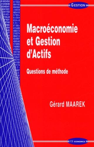 Gérard Maarek - Macroéconomie et gestion d'actifs - Questions de méthode.