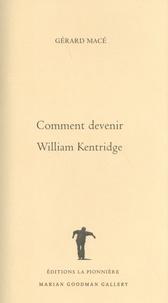 Manuels gratuits à télécharger en ligne Comment devenir William Kentridge 9782902233052 CHM par Gérard Macé