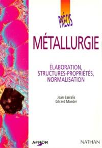 PRECIS DE METALLURGIE. Elaboration, Structures-propriétés, Normalisation.pdf