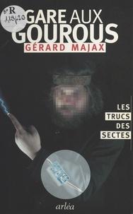 Gérard Majax - Gare aux gourous - Les trucs des sectes.