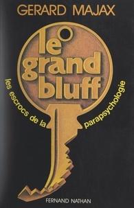 Gérard Majax - Le grand bluff.