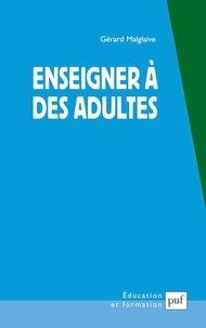 Gérard Malglaive - Enseigner à des adultes - Travail et pédagogie.