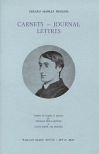 Gerard Manley Hopkins - Carnets. Journal. Lettres - [extraits.