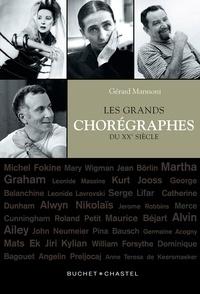 Gérard Mannoni - Les grands chorégraphes du XXe siècle.