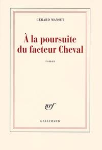 Gérard Manset - A la poursuite du facteur Cheval.