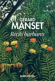 Gérard Manset - Récits barbares.
