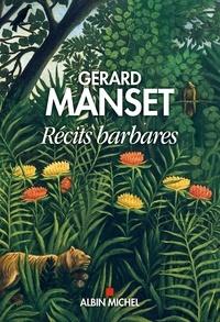 Téléchargement gratuit Android pour netbook Récits barbares par Gérard Manset ePub