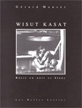 Gérard Manset - Wisut Kasat - Récit en noir et blanc.