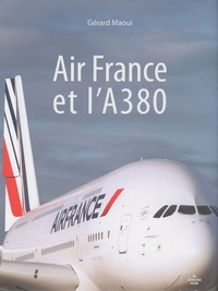 Gérard Maoui - Air France et l'A 380.