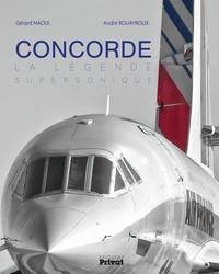 Gérard Maoui et André Rouayroux - Concorde - La légende supersonique.