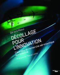 Gérard Maoui - Décollage pour l'innovation - Clean Sky : La recherche aéronautique européenne.