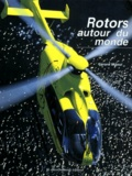 Gérard Maoui - Rotors autour du monde.