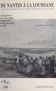 Gérard-Marc Braud et Jean-Bernard Robichaud - De Nantes à la Louisiane - L'histoire de l'Acadie, l'odyssée d'un peuple exilé.