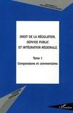 Gérard Marcou et Franck Moderne - Droit de la régulation, service public et intégration régionale - Tome 1 : Comparaisons et commentaires.