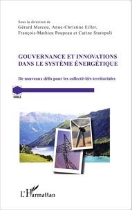 Gérard Marcou et Anne-Christine Eiller - Gouvernance et innovations dans le système énergétique - De nouveaux défis pour les collectivités territoriales.