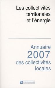 Gérard Marcou et Hellmut Wollmann - Les collectivités territoriales et l'énergie - Annuaire 2007 des collectivités locales.