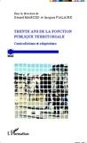 Gérard Marcou et Jacques Fialaire - Trente ans de la fonction publique territoriale - Contradictions et adaptations.