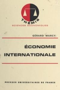 Gérard Marcy et Maurice Duverger - Économie internationale.