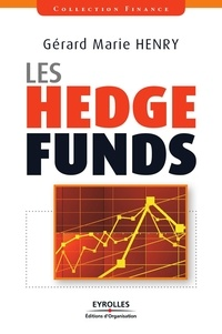 Gérard-Marie Henry - Les hedge funds.