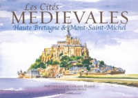 Gérard Marié - Les cités médiévales - Haute-Bretagne & Mont-Saint-Michel.