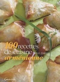 Gérard Markarian - 100 recettes de cuisine arménienne.